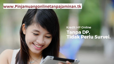 Cara Kredit Hp Online Tanpa DP dan Tanpa Survei Makin Banyak Pilihan, Boleh dicoba nih