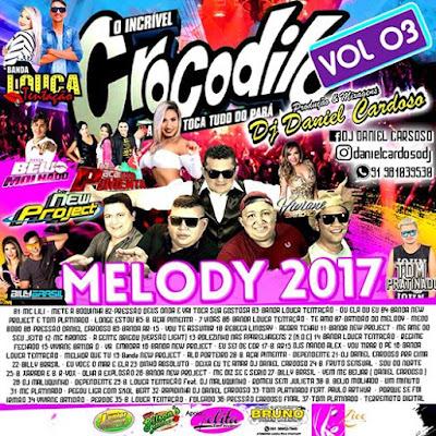 CD CROCODILO MELODY 2017 VOL 03 (MARÇO)