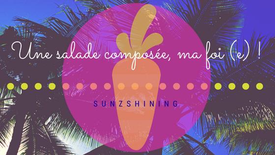http://sunzshining.blogspot.com/2017/02/une-salade-composee-ma-foi-e.html