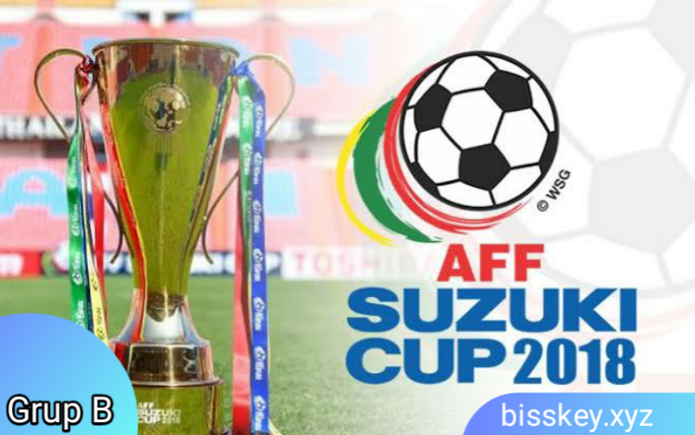 Jadwal Lengkap Grup B AFF SUZUKI CUP 2018