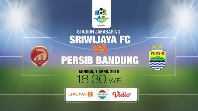 Prediksi Sriwijaya FC vs Persib Bandung Minggu 1 April 2018
