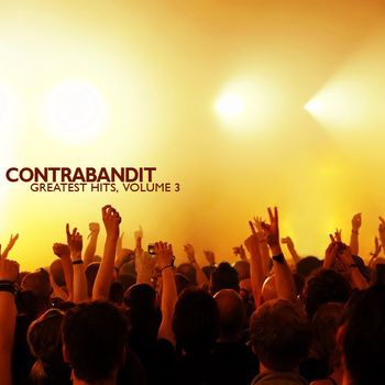<center>Contrabandit - Greatest Hits, Volume 3 (2012)</center>