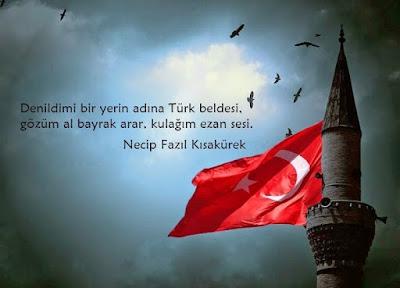 denildi mi bir yerin adına türk beldesi, gözüm albayrak arar, kulağım ezan sesi, minare, bayrak, şiir, necip fazıl kısakürek, gökyüzü, kuşlar