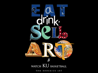 eat drink sell art and watch KU basketball tom roderick art