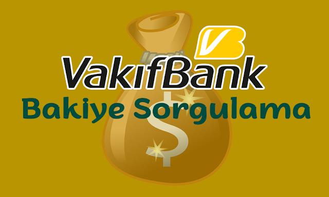 VakıfBank Hesap Bakiyesi Sorgulama ve Detayları