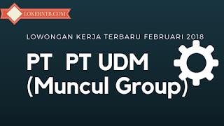 Lowongan Kerja Admin dan Tekniksi PT UDM (Muncul Group) Kota Mataram 2018