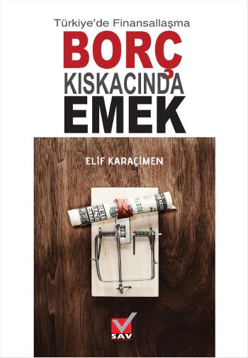 Birgün Kitap Türkiye De Finansallaşma Borç Kıskacında Emek ümit Akçay