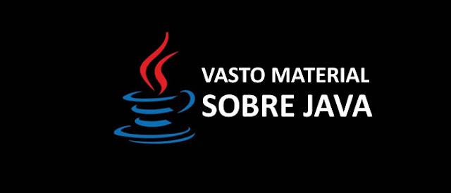 Diversos conteúdos de Java, apostilas, cursos, videoaulas que já publicamos.