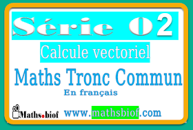 Série02 : calcule vectoriel Exercices Corrigés mathématique tronc commun bac international