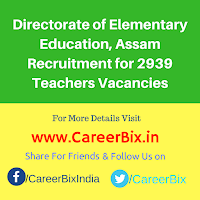 Directorate of Elementary Education, Assam Recruitment for 2939 Teachers Vacancies