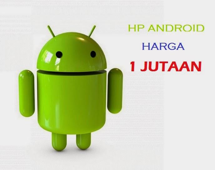 HP Android harga 1 jutaan