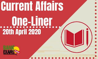 Current Affairs One-Liner: 20th April 2020