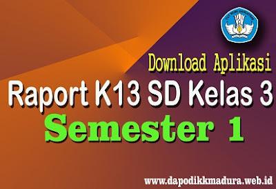 Download Aplikasi Raport K13 SD Kelas 3 Semester 1 Revisi Terbaru Tahun 2018