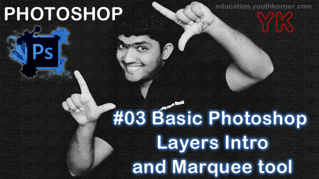 #03 Basic Photoshop Layers Intro and Marquee tool