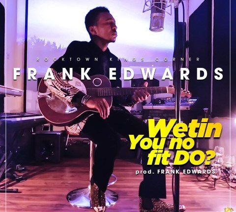 Video: Frank Edwards – Wetin You No Fit Do