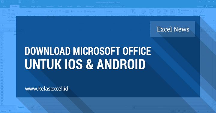 Download Microsoft Office Gratis Untuk Android & IOS