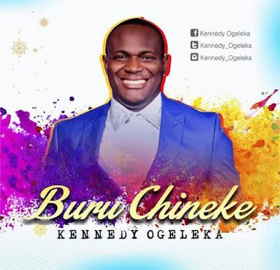 Music: Buru Chineke – Kennedy Ogeleka