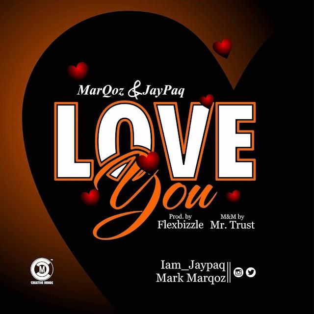 "#MUSIC: MarQoz x JaypaQ - ""Love U"" | @iam_jaypaQ"