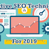 5 SEO Techniques That Are Really Worth In 2019