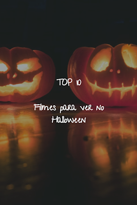 Top 10 - Filmes para ver no Halloween