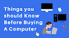 Things you should Know Before Buying A Computer or Laptop