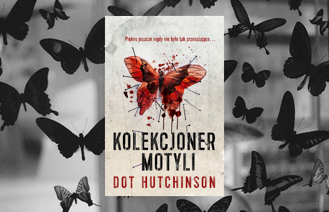 #255. Kolekcjoner motyli - Dot Hutchison