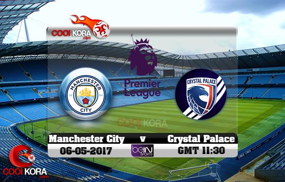مشاهدة مباراة مانشستر سيتي وكريستال بالاس اليوم 6-5-2017 في الدوري الإنجليزي