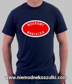 prezent na obronę magisterską - koszulka Wzorowy Magister