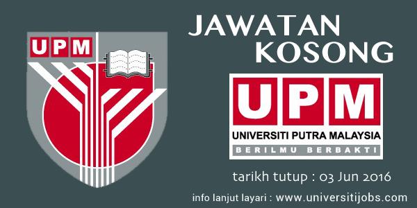 Jawatan Kosong Universiti Putra Malaysia Terkini 03 Jun 2016