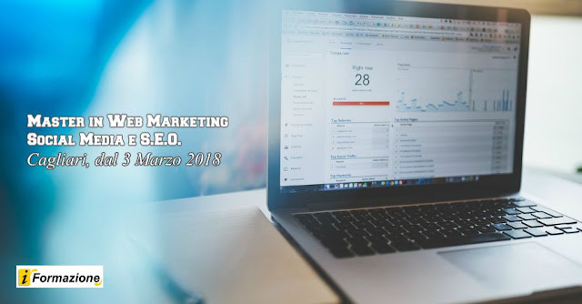 MASTER in WEB MARKETING e SOCIAL MEDIA: Cagliari dal 3 Marzo 2018