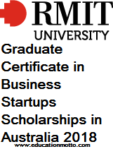 Graduate Certificate in Business Startups Scholarships in Australia 2018, The RMIT University, Graduated Program, Description. Eligibility Criteria, Method of Applying, Online Application