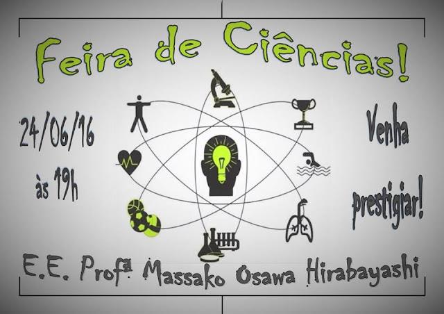"Feira de Ciências da Escola Estadual ""Professora Massako Osawa Hirabayashi"""