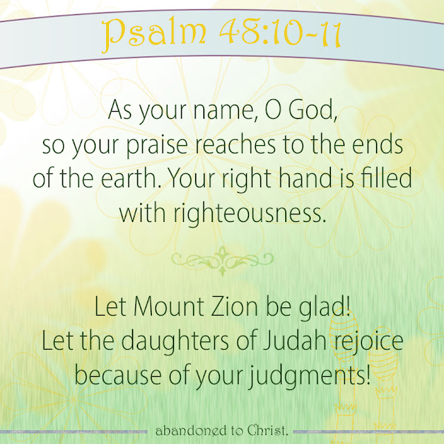 #PsalmSunday: Psalm 48:10-11
