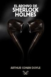 Libros gratis El archivo de Sherlock Holmes para descargar en pdf completo