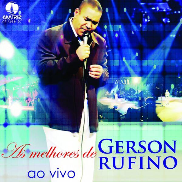 AS BAIXAR CD 2007 GERSON RUFINO DE GRATIS MELHORES