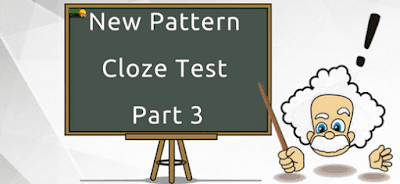 New Pattern Cloze Test: Part 3