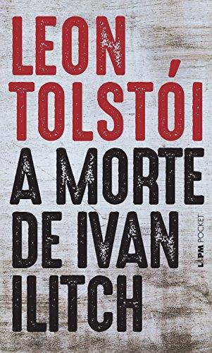 A Morte de Ivan Ilitch - Leon Tolstói