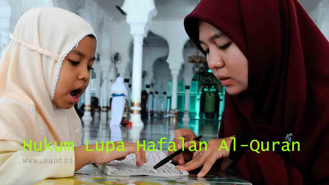 Hukum Lupa Hafalan Al-Quran Apakah Berdosa? by Santrie Salafie
