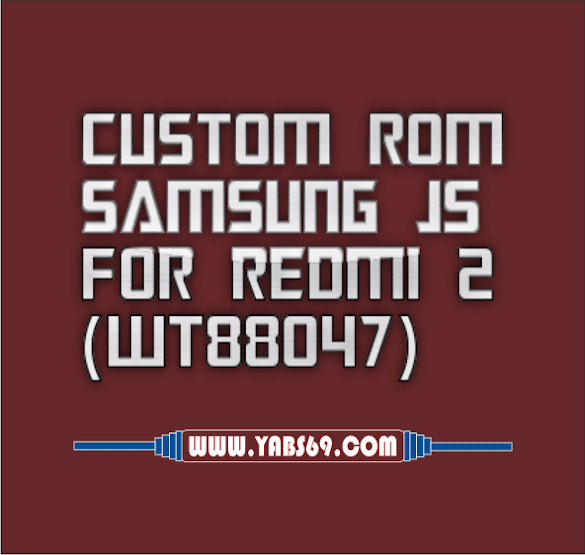 Custom Rom Samsung J5 For Redmi 2 (WT88047)
