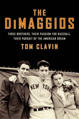 The DiMaggios by Tom Clavin