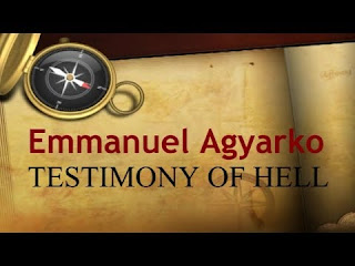 Emmanuel Agyarko Divine Revelation Of Hell Fire: