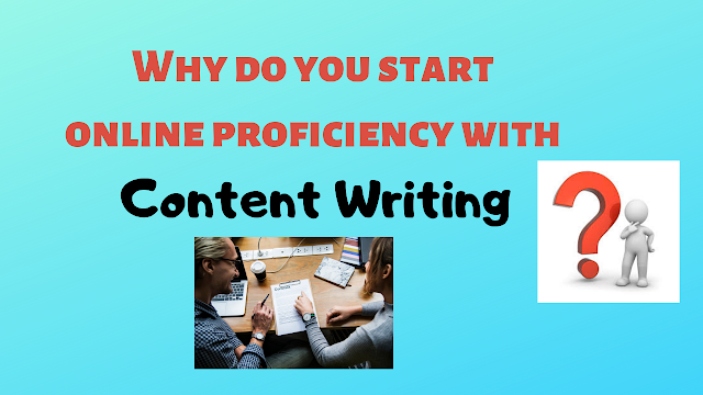 Why do you start online proficiency with Content Writing? - Tech Teacher Debashree