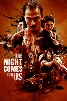 Watch The Night Comes for Us Online Free in HD