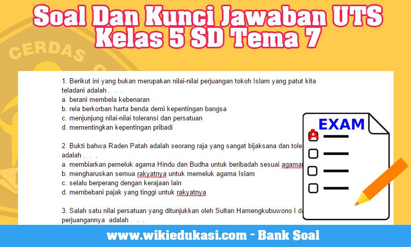 Soal Dan Kunci Jawaban UTS Kelas 5 SD Tema 7