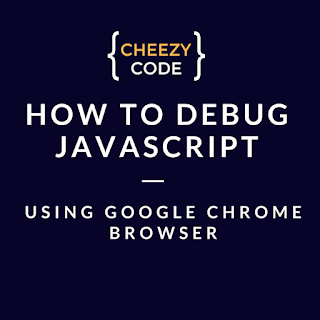 debugging javascript in browsers : google chrome