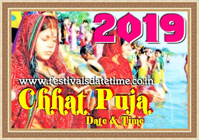 2019 Chhat Puja Dates in India, छठ पूजा 2019 तारीख और समय