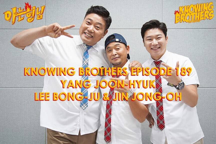 Nonton streaming online & download Knowing Brothers episode 189 bintang tamu Yang Joon-hyuk, Lee Bong-ju & Jin Jong-oh sub Indo