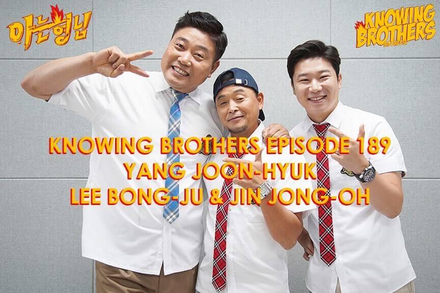 Nonton streaming online & download Knowing Bros eps 189 bintang tamu Yang Joon-hyuk, Lee Bong-ju & Jin Jong-oh subtitle bahasa Indonesia