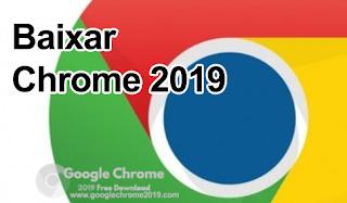 Baixar Chrome 2019