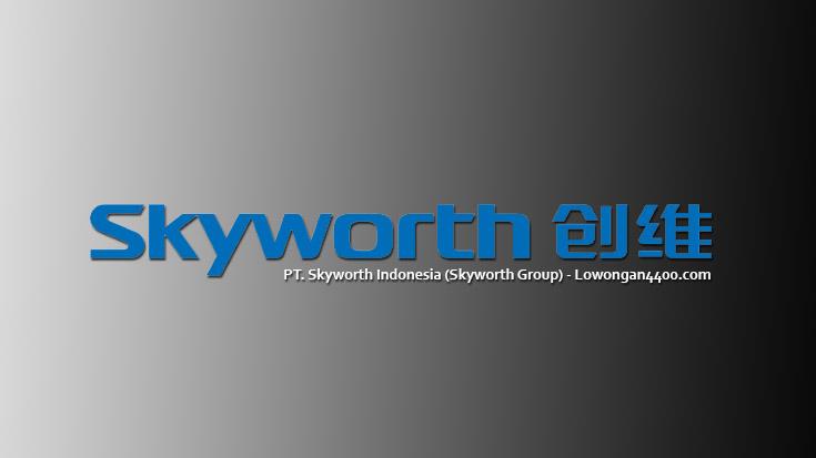 Lowongan Kerja Operator PT. Skyworth Indonesia